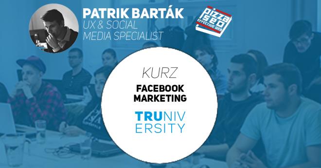 Facebook Marketing by Truniversity - Patrik Barták