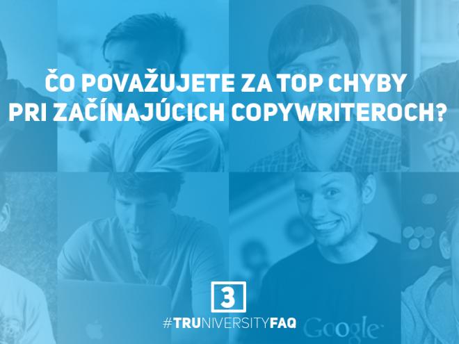 3_Co_povazujete_za_top_chyby_pri_zacinajucich_copywriteroch_Truniversity-FAQ