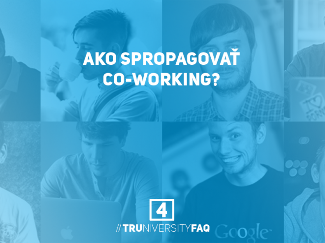 4. Ako propagovat co-working Truniversity FAQ